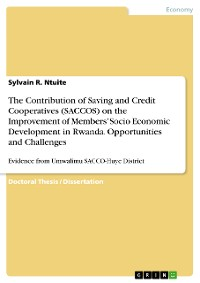Cover The Contribution of Saving and Credit Cooperatives (SACCOS) on the Improvement of Members' Socio Economic Development in Rwanda. Opportunities and Challenges