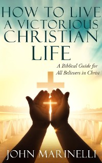 Cover How To Live A Victorious Christian Life