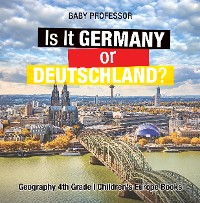 Cover Is It Germany or Deutschland? Geography 4th Grade | Children's Europe Books