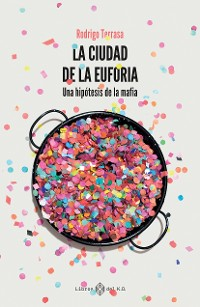 Cover La ciudad de la euforia
