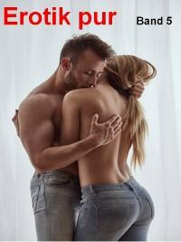 Cover Erotik pur - Band 5