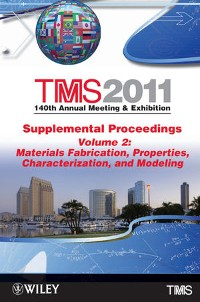 Cover TMS 2011 140th Annual Meeting and Exhibition, Supplemental Proceedings, Volume 2, Materials Fabrication, Properties, Characterization, and Modeling