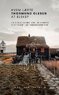 Cover Hvem lærte Thormund Olesen at elske?