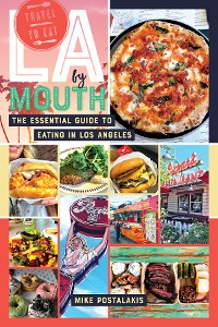 Cover LA by Mouth: The Essential Guide to Eating in Los Angeles