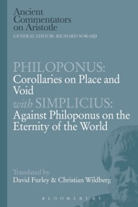 Cover Philoponus: Corollaries on Place and Void with Simplicius: Against Philoponus on the Eternity of the World