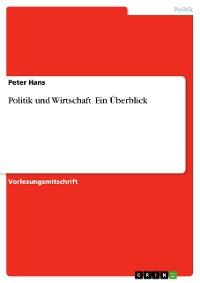 Cover Politik und Wirtschaft. Ein Überblick