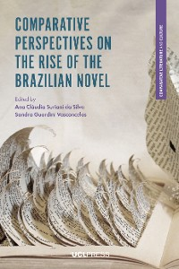 Cover Comparative Perspectives on the Rise of the Brazilian Novel
