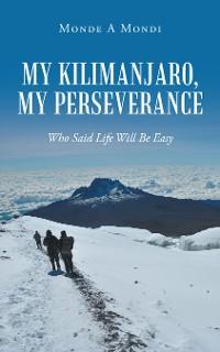 Cover My Kilimanjaro, My Perseverance