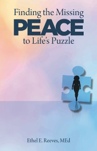 Cover Finding the Missing Peace to Life's Puzzle