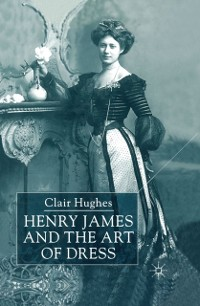 Cover Henry James and the Art of Dress