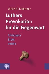 Cover Luthers Provokation für die Gegenwart