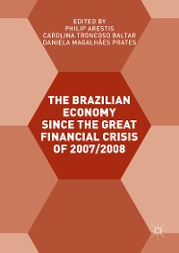 Cover The Brazilian Economy since the Great Financial Crisis of 2007/2008