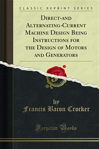 Cover Direct-and Alternating-Current Machine Design Being Instructions for the Design of Motors and Generators