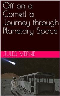 Cover Off on a Comet! a Journey through Planetary Space