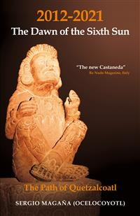 Cover 2012-2021: The Dawn of the Sixth Sun The Path of Quetzalcoatl