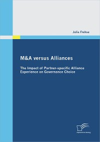Cover M&A versus Alliances: The Impact of Partner-specific Alliance Experience on Governance Choice