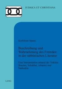 Cover Beschreibung und Wahrnehmung des Fremden in der rabbinischen Literatur