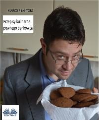 Cover Przepisy Kulinarne Pewnego Bankowca