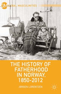 Cover The History of Fatherhood in Norway, 1850–2012