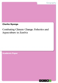 Cover Combating Climate Change. Fisheries and Aquaculture in Zambia