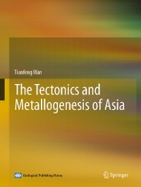 Cover The Tectonics and Metallogenesis of Asia