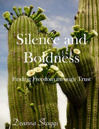Cover Silence and Boldness: Finding Freedom Through Trust