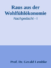 Cover Raus aus der Wohlfühlökonomie!
