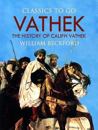 Cover Vathek, Or, the History of Caliph Vathek