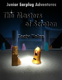 Cover Junior Earplug Adventures: The Masters of Scroton