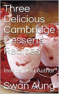 Cover Three Delicious Cambridge Desserts Recipes