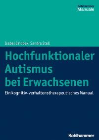 Cover Hochfunktionaler Autismus bei Erwachsenen