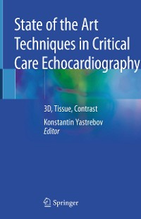 Cover State of the Art Techniques in Critical Care Echocardiography