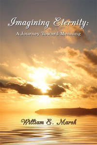 Cover Imagining Eternity: a Journey Toward Meaning