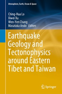 Cover Earthquake Geology and Tectonophysics around Eastern Tibet and Taiwan