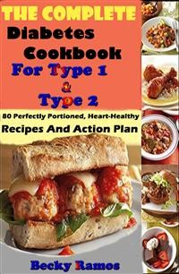 Cover The Complete Diabetes Cookbook For Type 1 & Type 2: 80 Perfectly Portioned, Heart-Healthy, Recipes And Action Plan