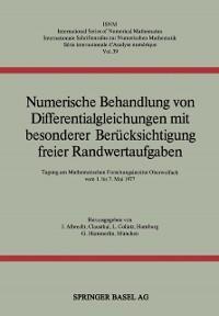 Cover Numerische Behandlung von Differentialgleichungen mit besonderer Berucksichtigung freier Randwertaufgaben