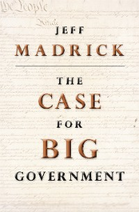 Cover The Case for Big Government