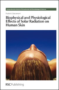 Cover Biophysical and Physiological Effects of Solar Radiation on Human Skin