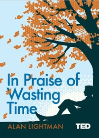Cover In Praise of Wasting Time