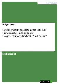 """Cover Gesellschaftskritik, Bipolarität und das Unheimliche in Annette von Droste-Hülshoffs Gedicht """"Am Thurme"""""""