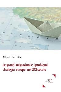 Cover Le grandi migrazioni e i problemi strategici europei nel XXI secolo