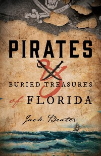 Cover Pirates and Buried Treasures of Florida