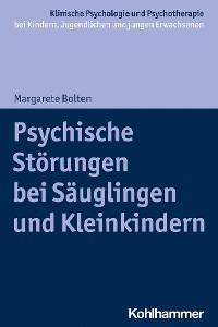 Cover Psychische Störungen bei Säuglingen und Kleinkindern