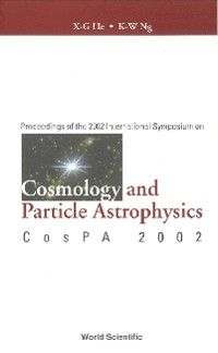 Cover Cosmology And Particle Astrophysics, Proceedings Of The 2002 International Symposium On Cospa 2002