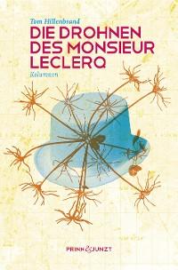 Cover Die Drohnen des Monsieur Leclerq