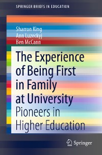 Cover The Experience of Being First in Family at University