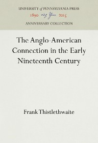 Cover The Anglo-American Connection in the Early Nineteenth Century