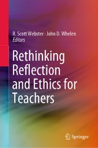 Cover Rethinking Reflection and Ethics for Teachers