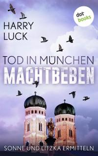 Cover Tod in München - Machtbeben: Der vierte Fall für Sonne und Litzka