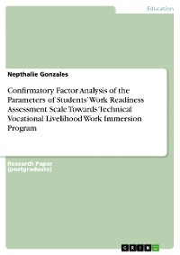 Cover Confirmatory Factor Analysis of the Parameters of Students'  Work Readiness Assessment Scale Towards Technical  Vocational Livelihood Work Immersion Program